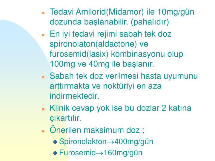 Tedavi Amilorid(Midamor) ile 10mg/gün dozunda başlanabilir. (pahalıdır)