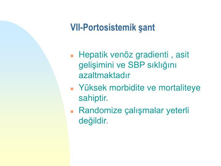 VII-Portosistemik şant