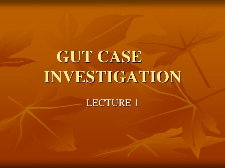 gut case investigation