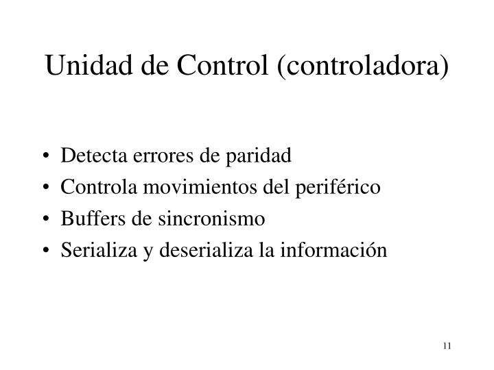 Unidad de Control (controladora)