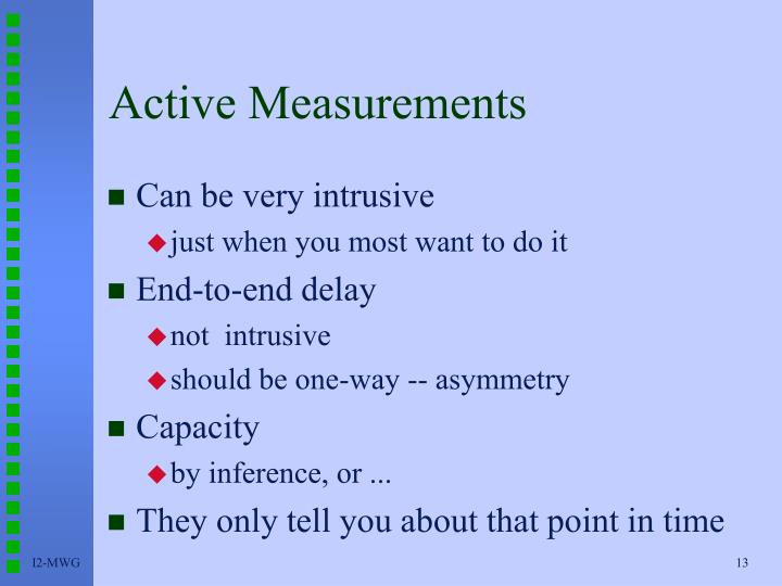 Active Measurements