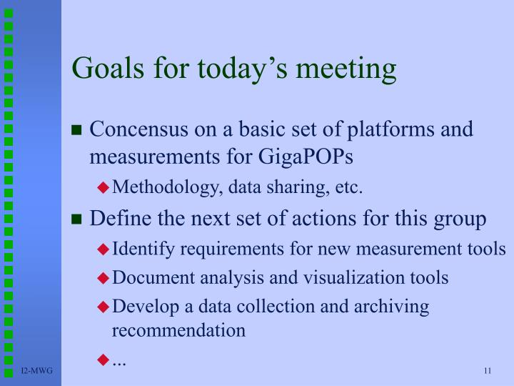Goals for today's meeting