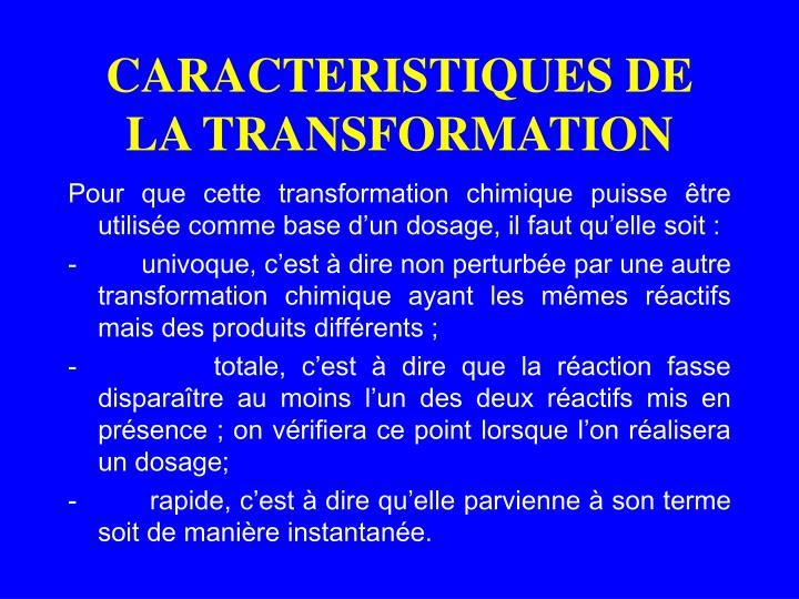 CARACTERISTIQUES DE LA TRANSFORMATION