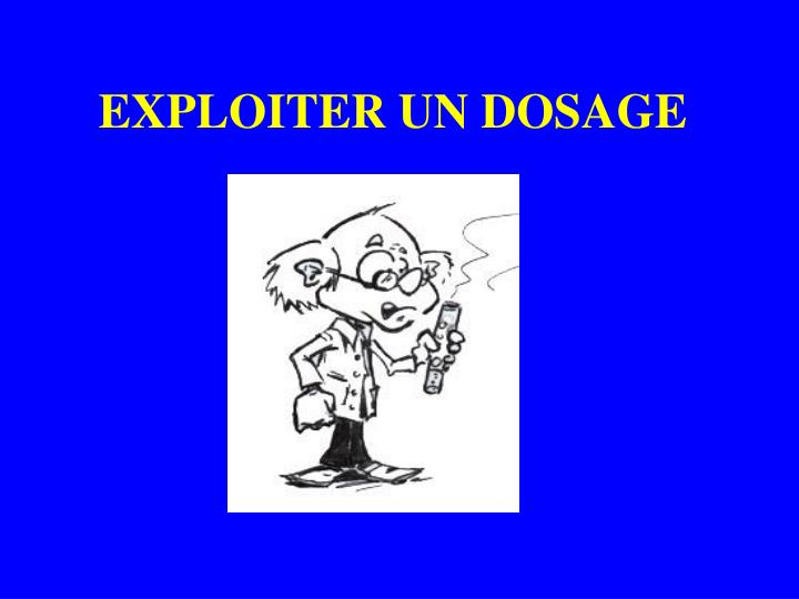 Exploiter un dosage