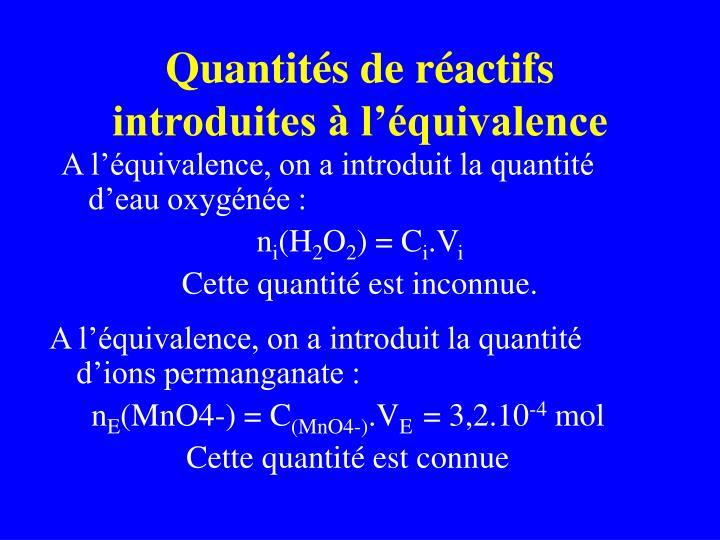 Quantités de réactifs introduites à l'équivalence