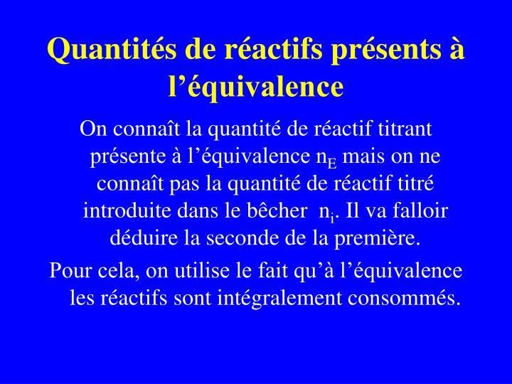 Quantités de réactifs présents à l'équivalence