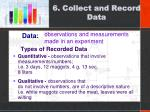 6 collect and record data