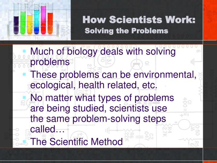 How scientists work solving the problems