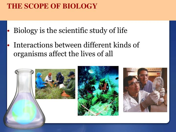 THE SCOPE OF BIOLOGY