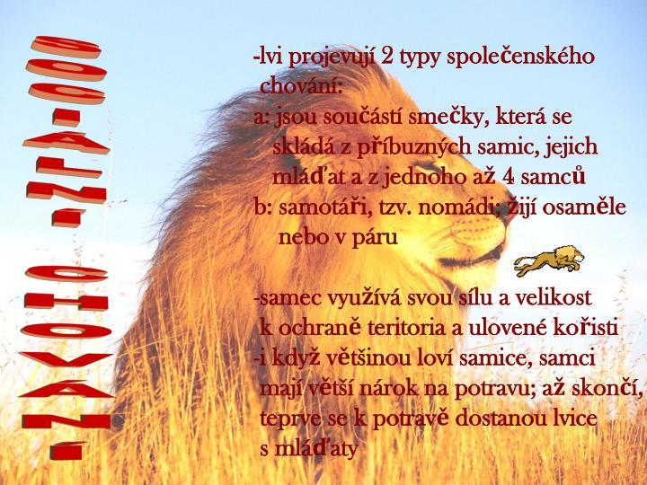 -lvi projevují 2 typy společenského