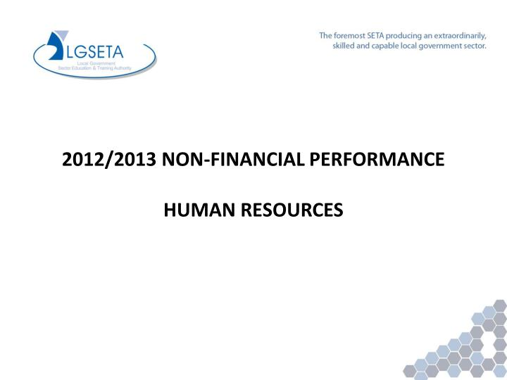 2012/2013 NON-FINANCIAL PERFORMANCE