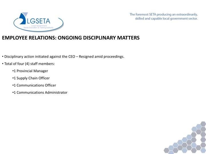 EMPLOYEE RELATIONS: ONGOING DISCIPLINARY MATTERS