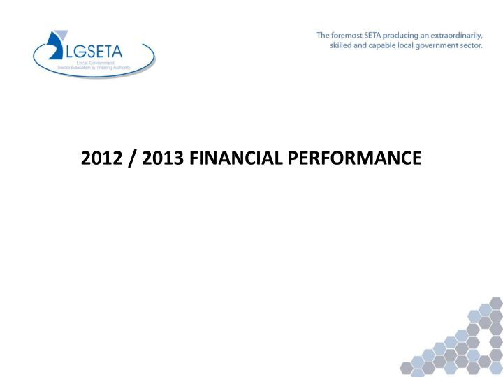 2012 / 2013 FINANCIAL PERFORMANCE