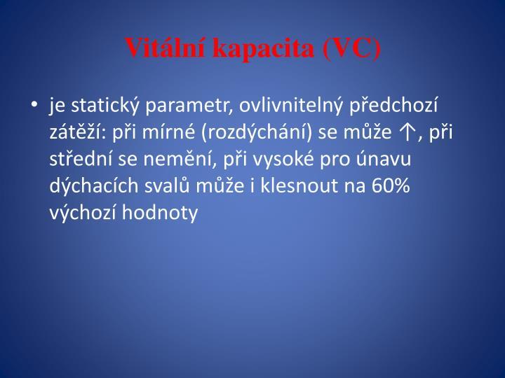 Vitální kapacita (VC)