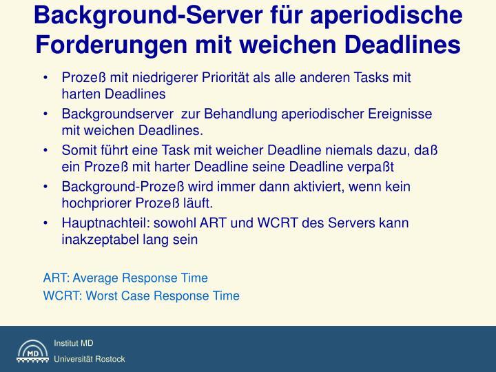 Background-Server für aperiodische Forderungen mit weichen Deadlines