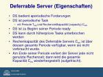 deferrable server eigenschaften