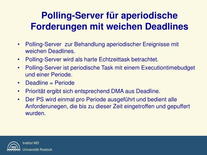 Polling-Server für aperiodische Forderungen mit weichen Deadlines