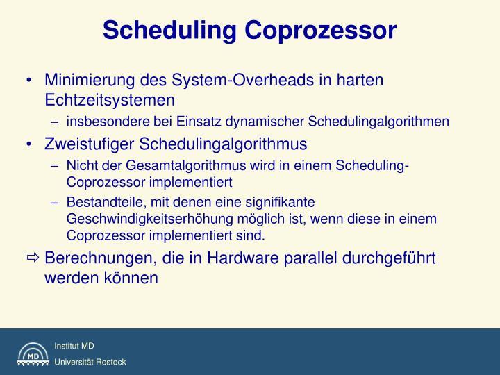 Scheduling Coprozessor