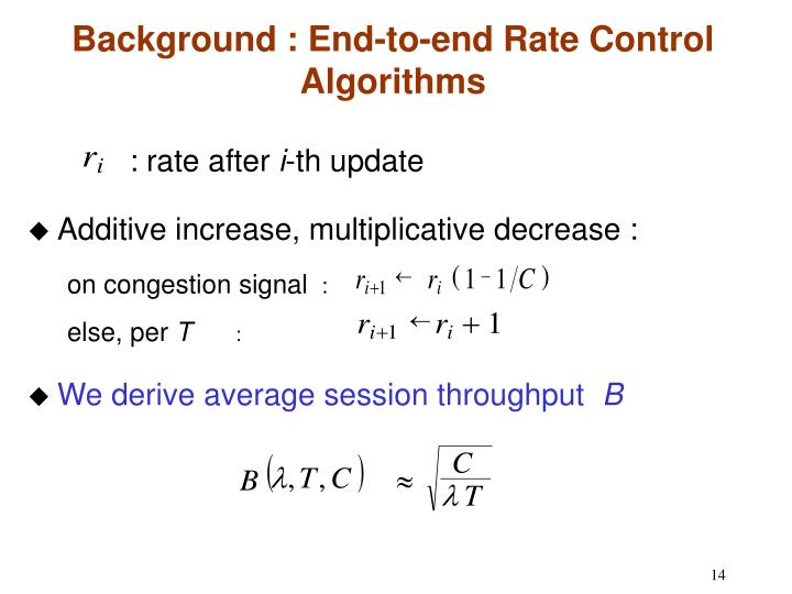 Background : End-to-end Rate Control Algorithms