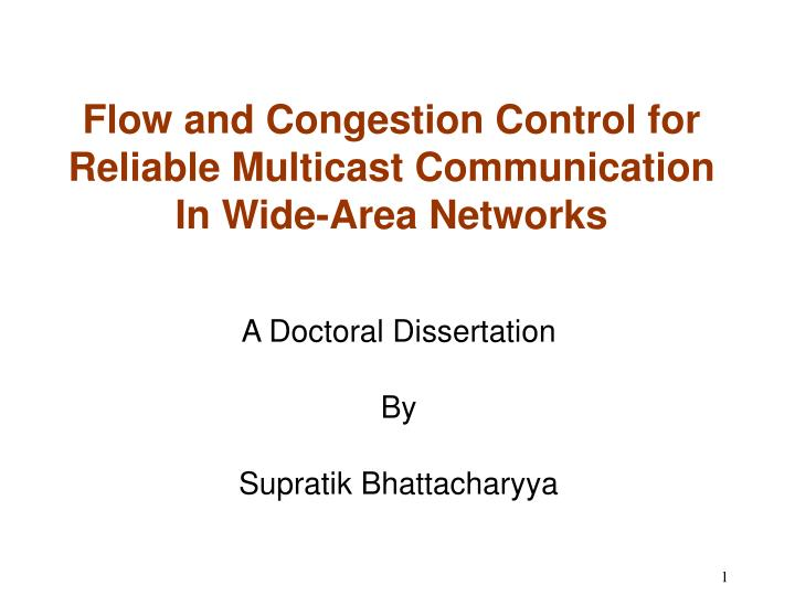 Flow and congestion control for reliable multicast communication in wide area networks