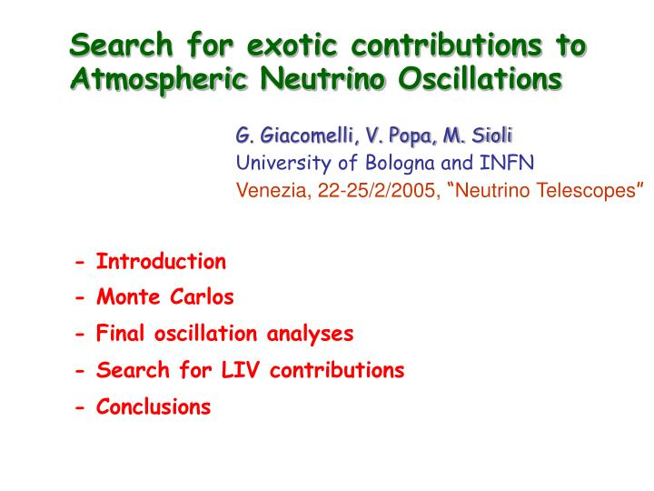 Search for exotic contributions to