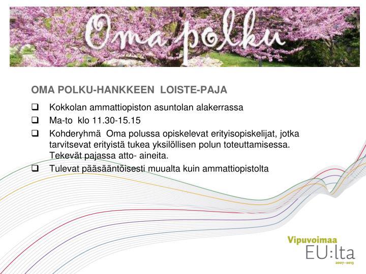 OMA POLKU-HANKKEEN  LOISTE-PAJA