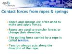 contact forces from ropes springs