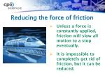 reducing the force of friction