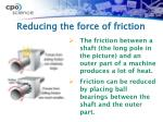 reducing the force of friction1