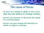 the cause of forces