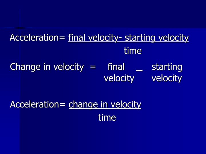 Acceleration=