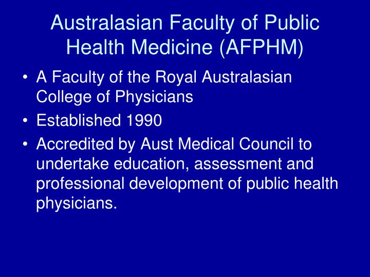 Australasian Faculty of Public Health Medicine (AFPHM)