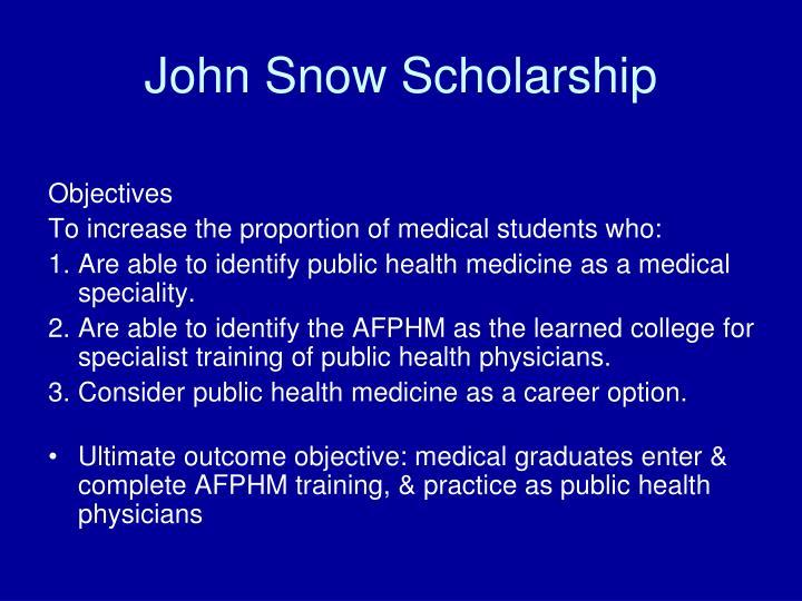 John Snow Scholarship