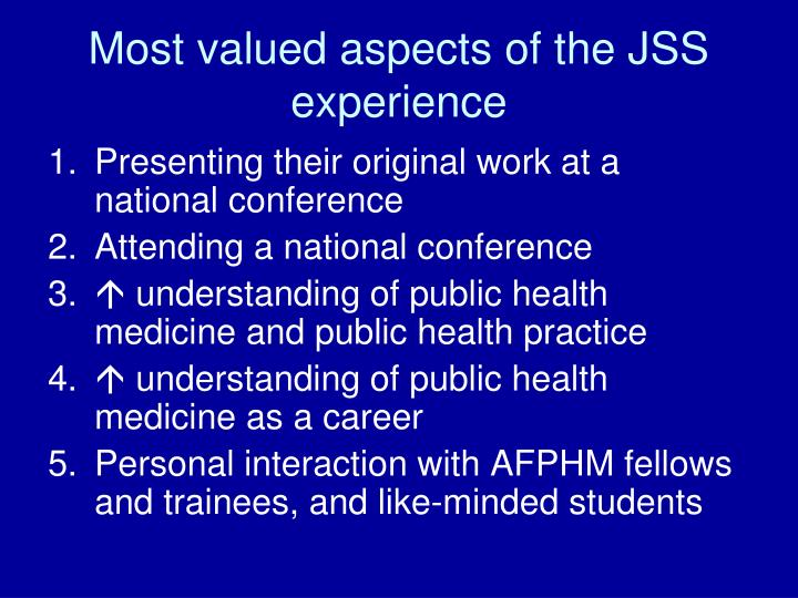 Most valued aspects of the JSS experience