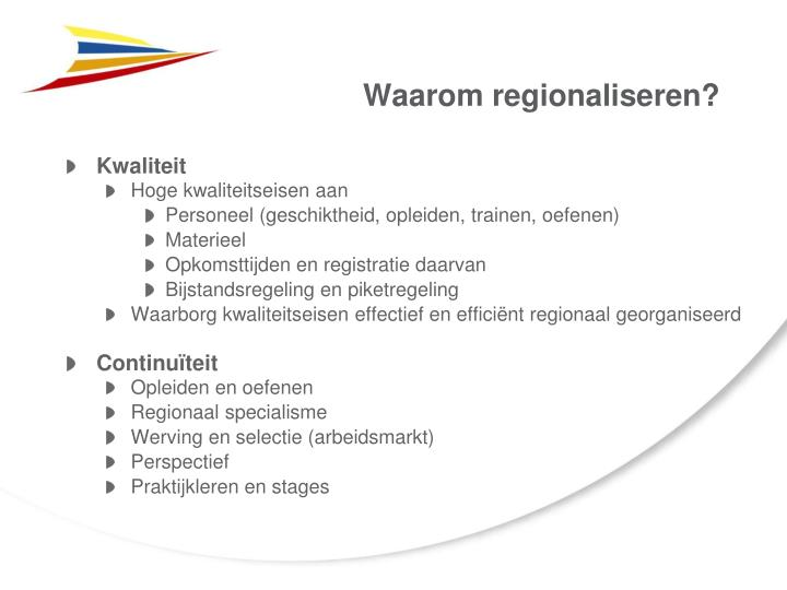 Waarom regionaliseren?