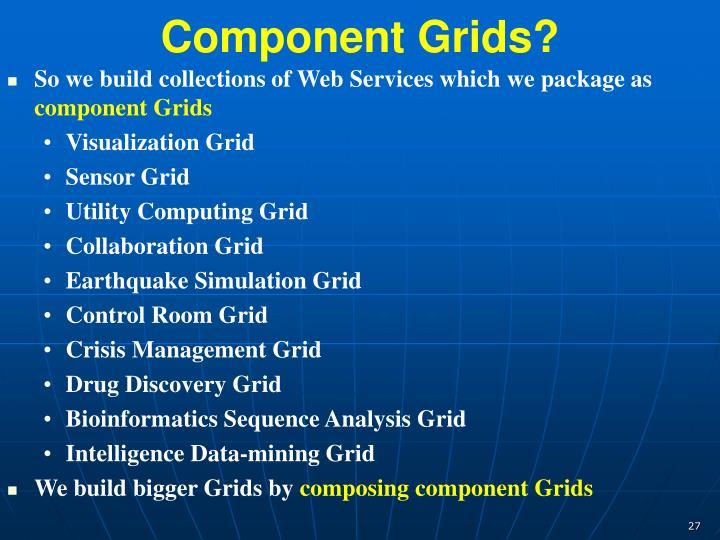 Component Grids?