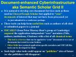 document enhanced cyberinfrastructure aka semantic scholar grid ii
