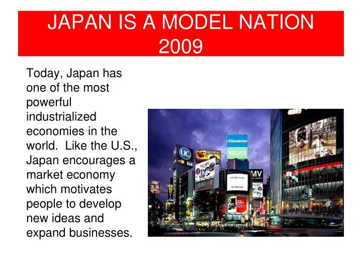 JAPAN IS A MODEL NATION