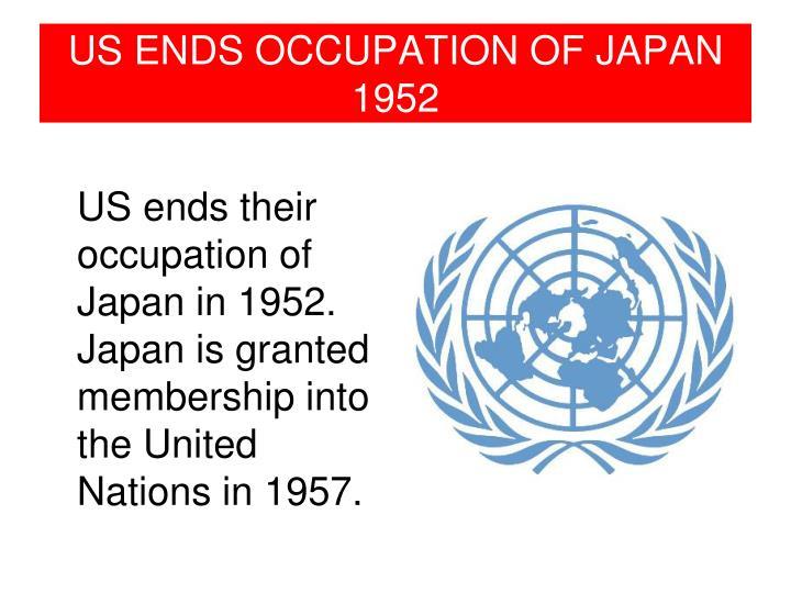 US ENDS OCCUPATION OF JAPAN