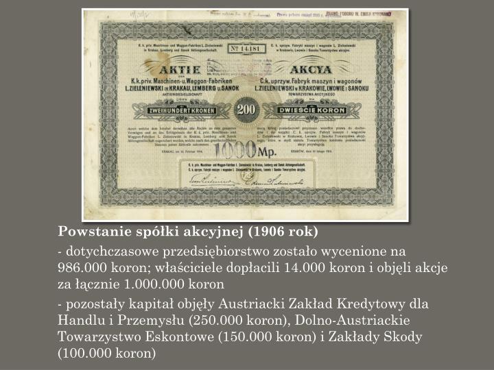 Powstanie spółki akcyjnej (1906 rok)