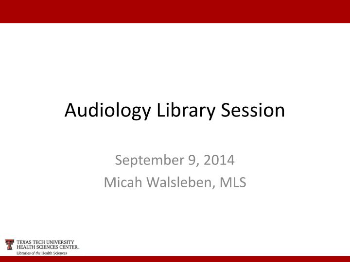 Audiology library session