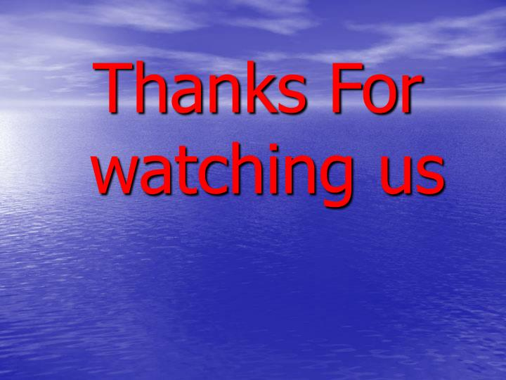 Thanks For watching us