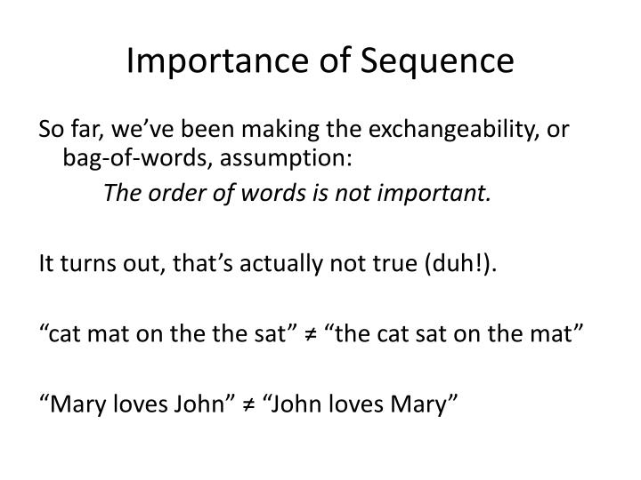 Importance of Sequence
