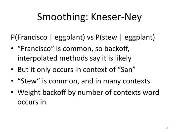 Smoothing: Kneser-Ney