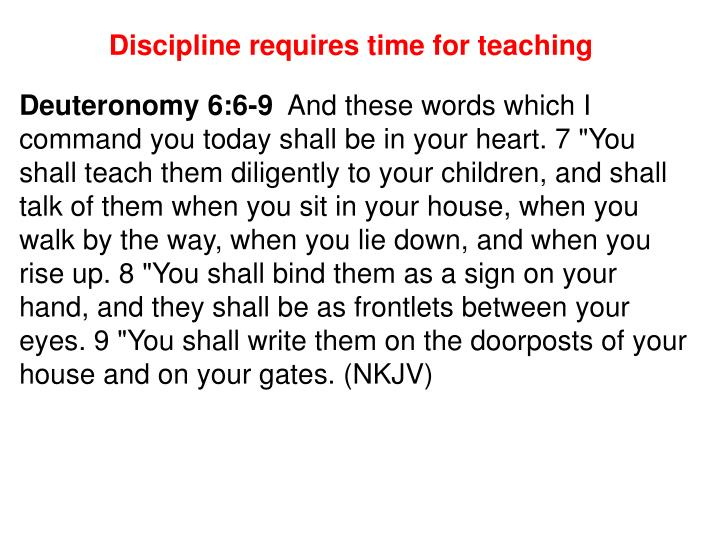 Discipline requires time for teaching