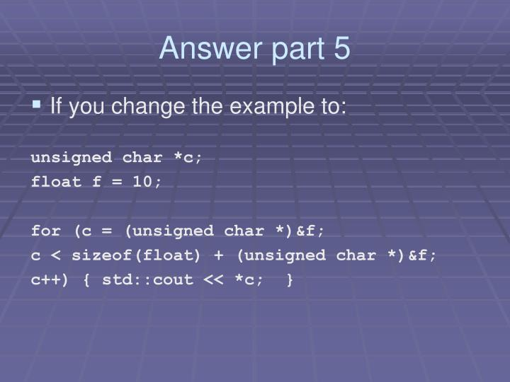 Answer part 5
