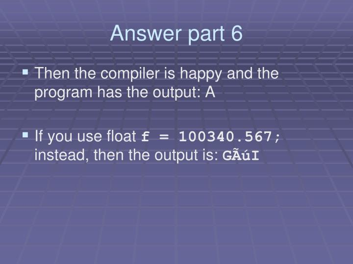 Answer part 6
