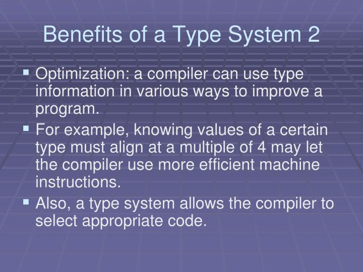 Benefits of a Type System 2