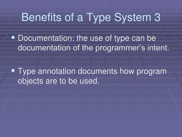 Benefits of a Type System 3