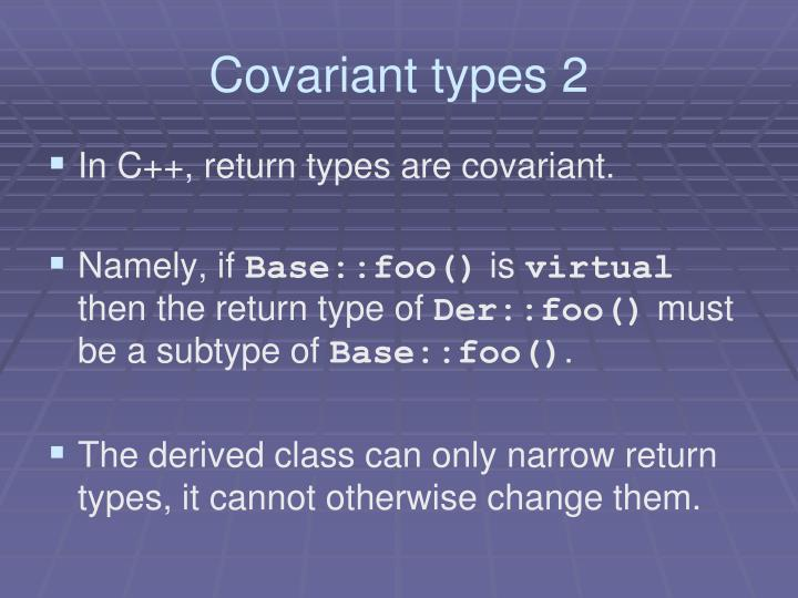 Covariant types 2